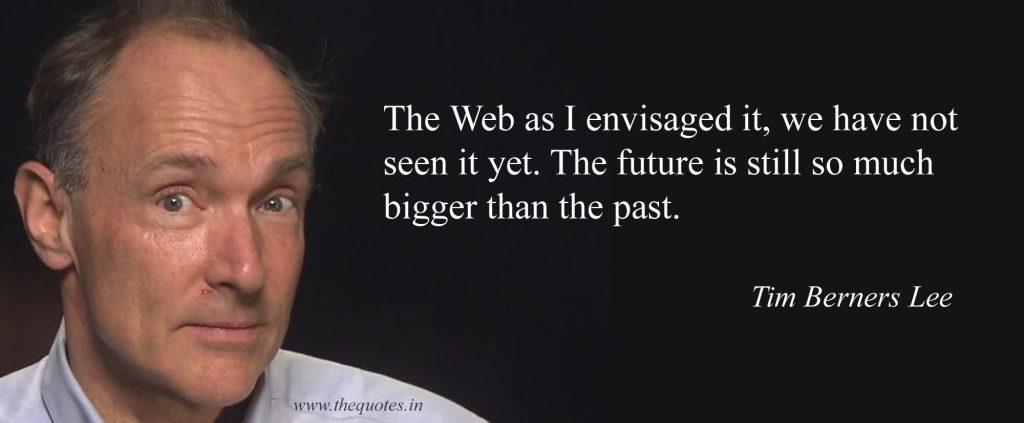 tim berners lee quotes 3 1024x430 1024x423 - World Wide Web fyller30 år!
